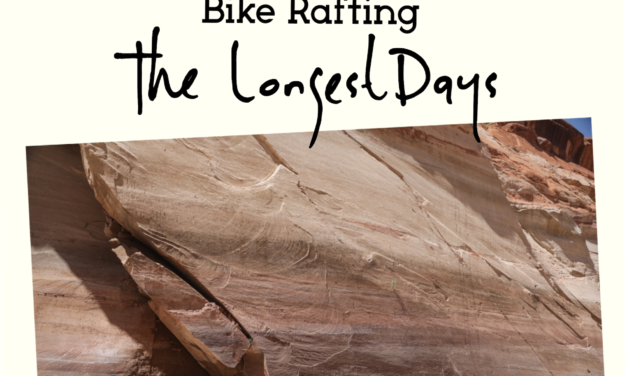 The Longest Days: Escalante Bikerafting.