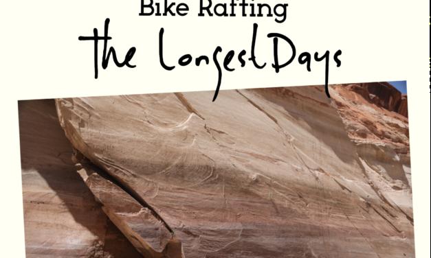 The Longest Days: Escalante Bikerafting.