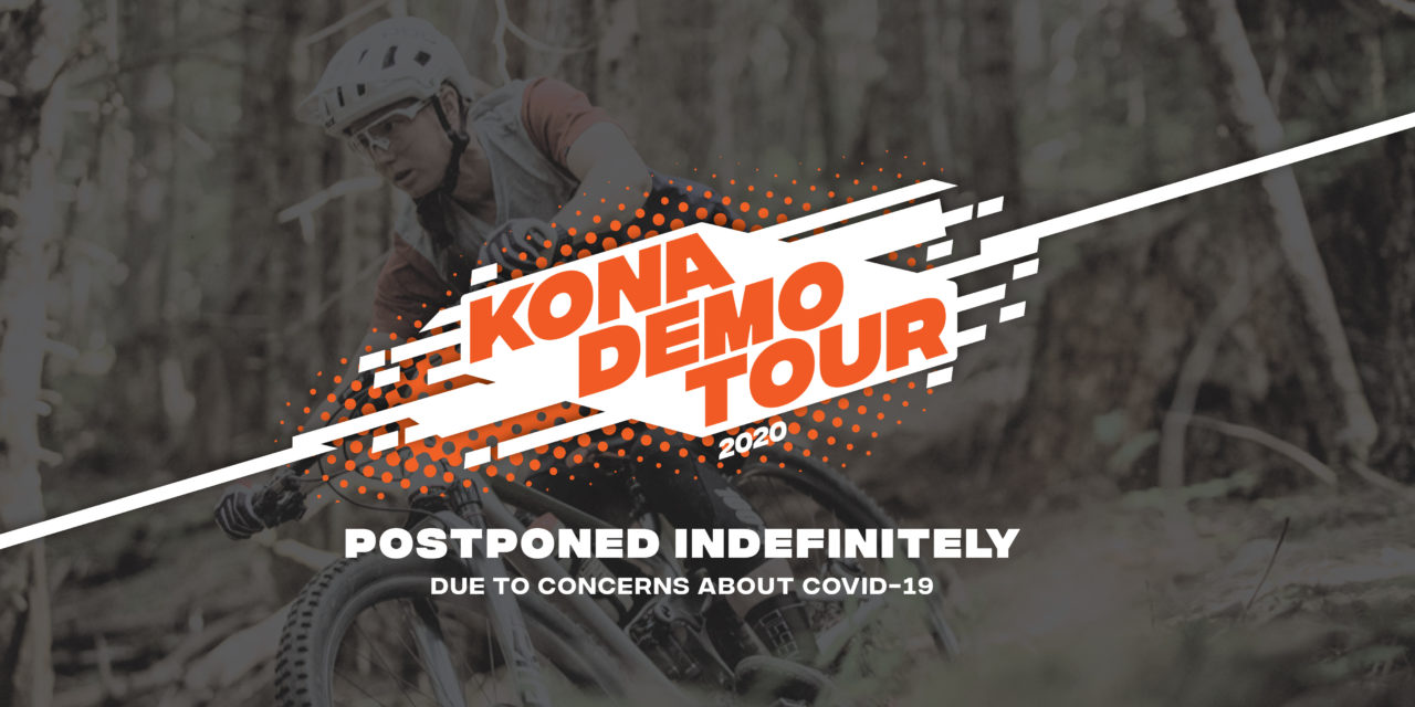 Kona Demo Tour is Suspended Indefinitely