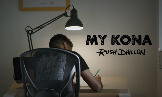 My Kona: Rush Dhillon